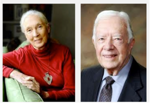 Dr. Jane Goodall, World-renowned animal researcher; Former President Jimmy Carter